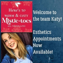 We are excited to welcome a fresh new face to our team.  Katy has you covered for all your esthetics needs.  She is passionate about the beauty industry and excited to have you looking your best for the holiday season.  Book now as spots are limited. 306-