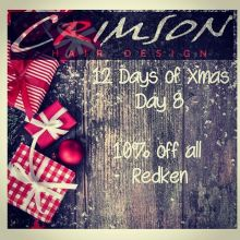 In the 8th Day of Christmas Crimson gave to me.. 10% off all in stock Redken products.  Stop by anytime, we are open 12-8 today.