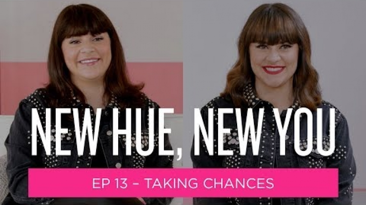 New Hue, New You: Taking Chances (Ep 13)
