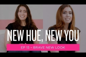 New Hue, New You: Brave New Look (Ep 15)