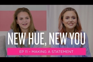 New Hue, New You: Making A Statement (Episode 11)